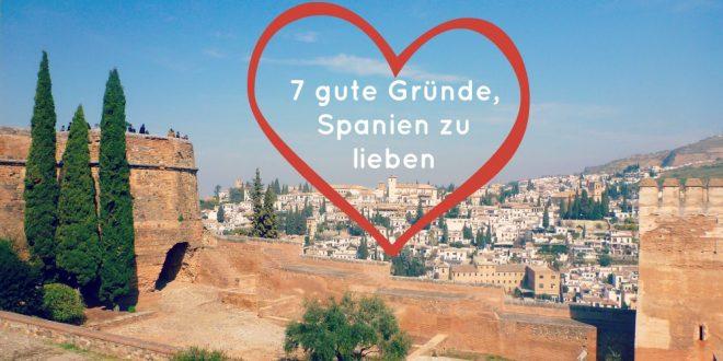 7 gute Gründe, Spanien zu lieben