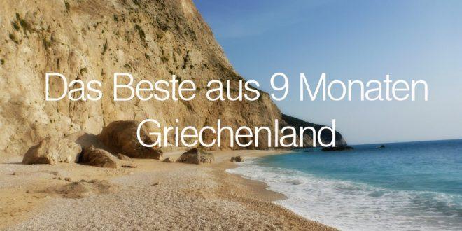 Das Beste aus 9 Monaten Griechenland